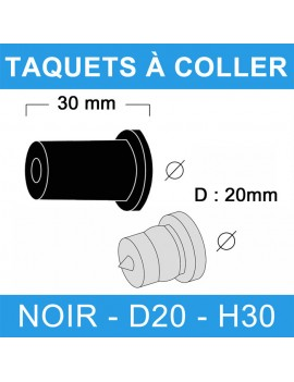 Taquets à coller noir diamètre 20 et de hauteur 30 mm.
